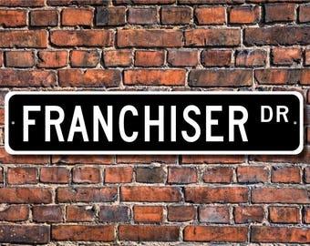 Franchiser, Franchiser Gift, Franchiser sign, Business owner,  Gift for Franchiser, Custom Street Sign, Quality Metal Sign