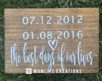 Best days of our lives sign / wood sign / Memorable dates / Home decor