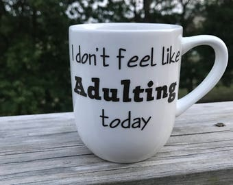 I don't feel like adulting today Mug