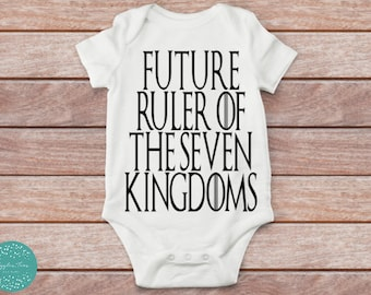 Future Ruler of the Seven Kingdoms baby bodysuit, games of thrones baby, baby has no name, unisex bodysuit, baby shower gift