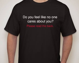 Do you feel like no one cares about you?