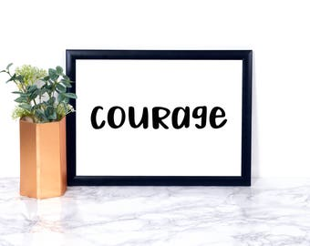 Courage, black and White, Wall Art, Home Decor, Instant Download, Minimalist Art, Floral, College, Bible, Hope, Inspirational, Printable