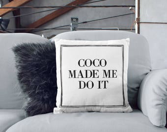 CoCo Made Me Do It | Designer Inspired Pillow | CoCo Chanel Decor | Chanel Quote | CoCo Chanel | CoCo Chanel Pillow | Chanel Pillow