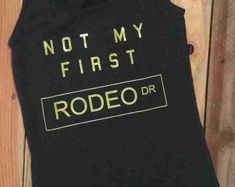 Not My First Rodeo Dr. women's tank top tee shirt