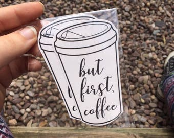 But First, Coffee ; Sticker
