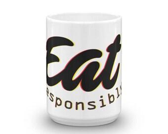 Eat Responsibly Mug