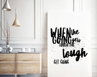 Canvas Typographical Motivational Print / When the going gets tough