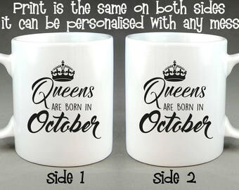Queens Are Born In October Mug - Birthday Gift