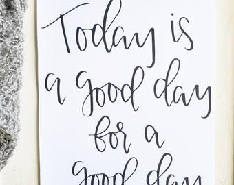 Today Is a Good Day, Calligraphy Sign, Modern Calligraphy, Hand Lettering, Good Day, Wall Decor, Farmhouse Decor, Calligraphy Fonts