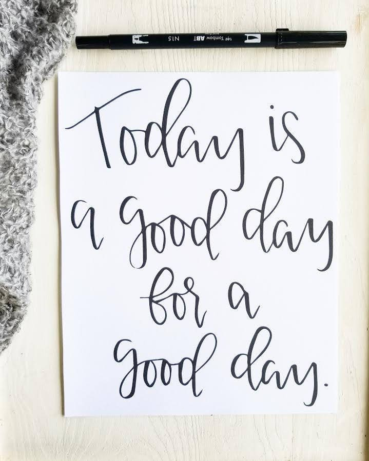 Today is a good day calligraphy sign modern