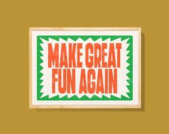 Make Great Fun Again (Riso)