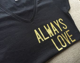 ALWAYS LOVE tee, hand created