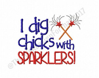 4th July embroidery design, boy fourth of july embroidery design, I dig chicks with sparklers embroidery design