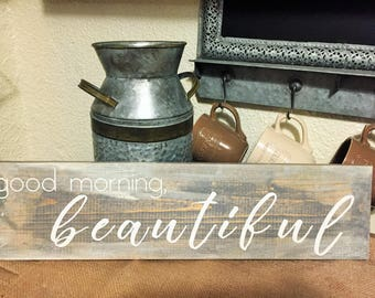 good morning beautiful, hand painted wooden sign, customize colors and style