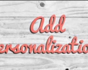 Add Personalization!!