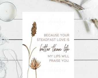 DIGITAL download Psalms 63 Steadfast Love Instant 5x7 8x10 Comfort Hope Instant Printable