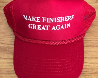 Make Finishers Great Again