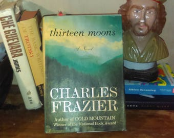 Thirteen Moons a novel  by Charles Frazier