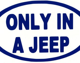 Only in a Jeep Vinyl Decal