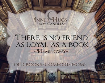 There is no friend as loyal as a book - hemingway inspired bookish candle