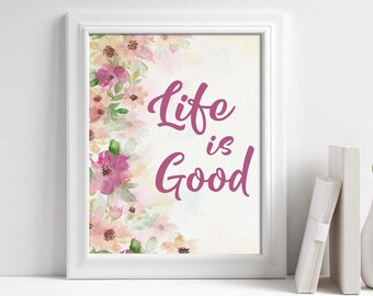 Life Is Good Quote Wall Art, Floral Quote Print, Positive Quotes, Motivational Quotes for Women, Office Decor for Women, Quote Wall Art