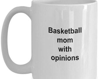 Basketball Mom Mug - 15 oz mug - Basketball Mom with Opinions - Basketball Mom Coffee Mug