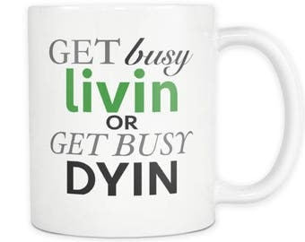 Shawshank Redemption Andy Dufrense 90's Cult Classic Movie Quote Coffee Mug Get Busy Livin Or Get Bust Dyin Movie Lover Stephen King Mug