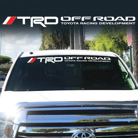 Toyota Trd Off Road Racing Tacoma Tundra Windshield Vinyl