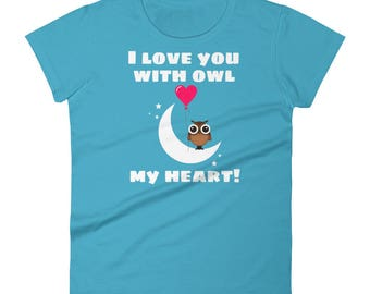 "I Love You With ""Owl"" My Heart Cute Owl Valentine's Day Shirt"