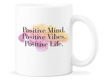 Positive Mind Cup Positive Coffee Mug Positive Vibes Cup Positive Mug Cup Positive Coffee Cup Positive Vibes Mug Positive Mind Mug