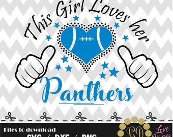 This girl loves her panthers svg,png,dxf,shirt,jersey,football,college,university,decal,proud mom,texas,new york,raiders,saints,miami,denver