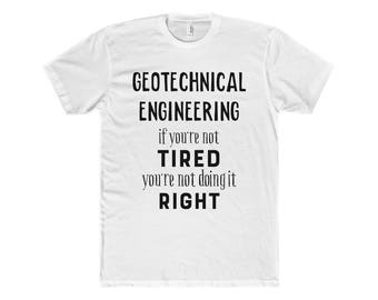 Geotechnical t shirt, Engineer Gift, Engineering Gift, Engineering shirt, Funny Engineer Gift, Gift for engineer Husband