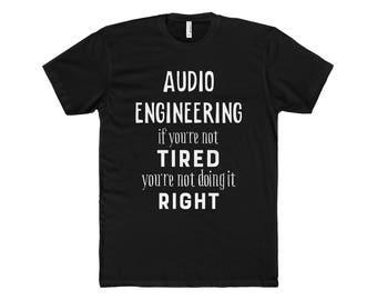 Audio Engineer t shirt, Engineer Gift, Engineering Gift, Engineering shirt, Funny Engineer Gift, Gift for engineer Husband
