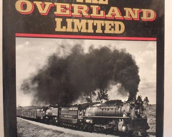1982 edition The Overland Limited by Lucius Beebe-