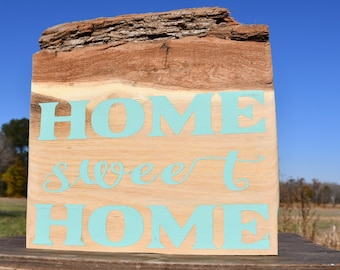 Live edge red oak home sweet home sign