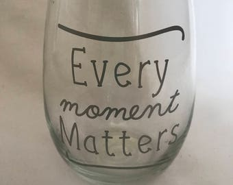 Every Moment Matters Stemless Wineglass
