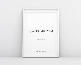 "quaerere veritatem - ""seek the truth"" - latin quote print - FAST SHIPPING!!!"