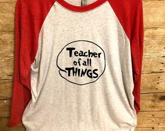 Teacher of All Things Shirt