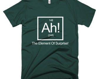 Ah! The Element Of Surprise | Short-Sleeve T-Shirt