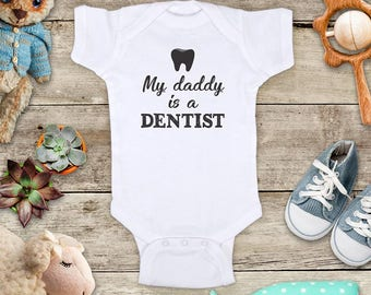 My daddy is a Dentist surprise husband - or mommy uncle grandpa Baby bodysuit Toddler Youth Shirt baby shower gift surprise