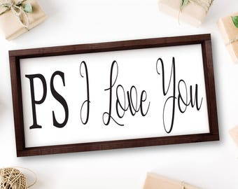 PS I Love You Sign, Bedroom Decor, Romantic Gifts, Inspirational Quotes, Master Bedroom Decor, Above Bed Signs, Over The Bed Decor, Signs