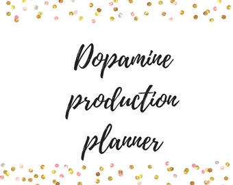 Dopamine Production Planner Printable