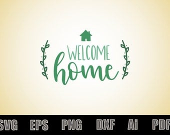 Welcome home SVG - Printable SVG file - Scalable - Vector file - Silhouette - Vinyl Decal file - Cricut file