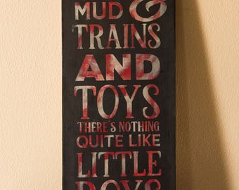 Dirty Mud, Trains and Toys, There's Nothing Like Little Boys