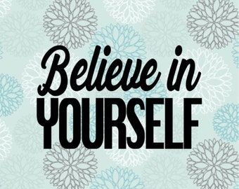 Believe in yourself Decal/Sticker