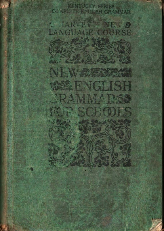 A New English Grammar for Schools, Being a Revised Edition of a Practical Grammar of the English Language - Harvey (1900) Vintage Text Book