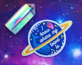 I Know Where My Towel Is Iron On Patch - Hitchhikers Guide To The Galaxy Patch - Douglas Adams Patch - Dont Panic