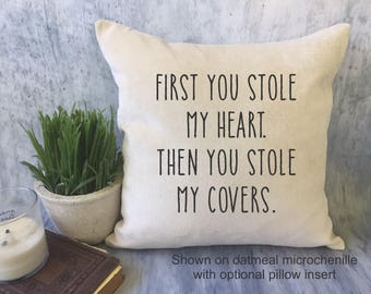 couples funny decorative throw pillow cover/ anniversary pillow/ cotton anniversary/ first you stole my heart then you stole my covers