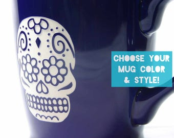 Sugar Skull Mug - Day of the Dead - Choose Your Cup Color
