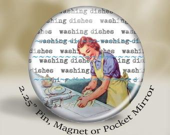 Retro Mom Pin, Magnet or Pocket Mirror, 2.25'' inch, Mom washing dishes, vintage illustrations, vintage mom magnet, retro illustration